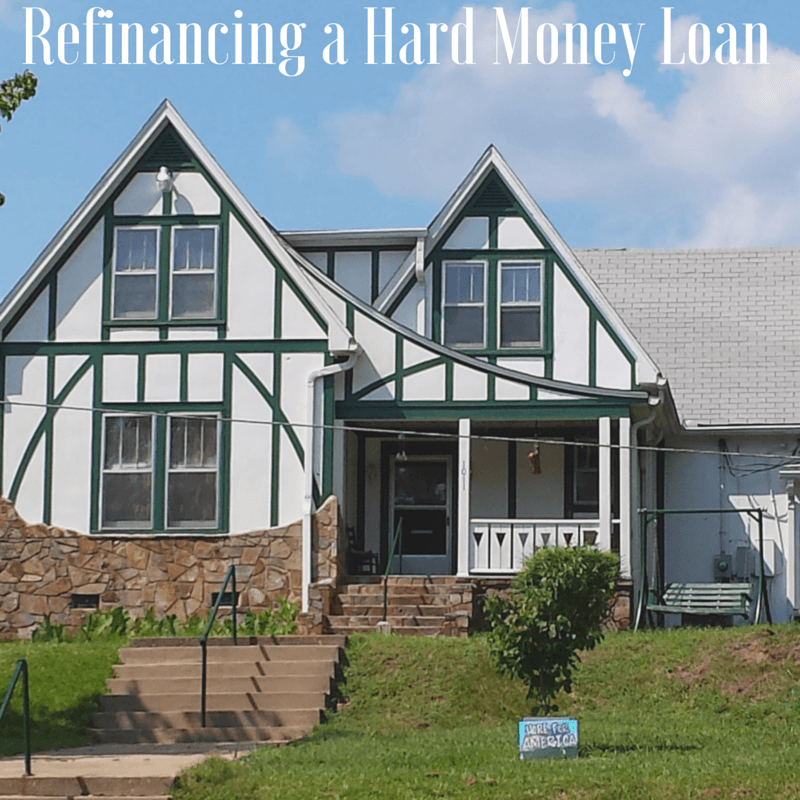 Refinancing a Hard Money Loan